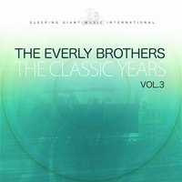 The Classic Years, Vol. 3 — The Everly Brothers