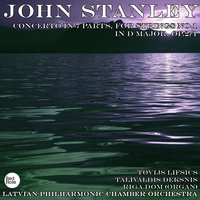 Stanley: Concerto in 7 Parts, for Strings No.1 in D major, Op.2/1 — Latvian Philharmonic Chamber Orchestra & Tovijs Lifsics
