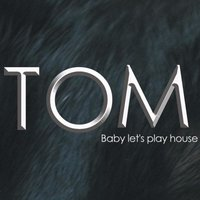 Baby Let's Play House — Tom