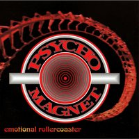 Emotional Roller Coaster — Psycho Magnet
