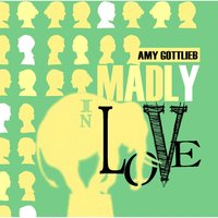 Madly in Love — Amy Gottlieb
