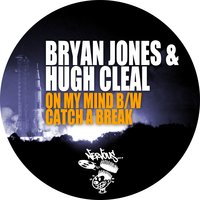 On My Mind b/w Catch A Break — Bryan Jones, Hugh Cleal, Bryan Jones & Hugh Cleal