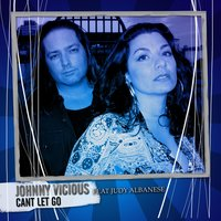 Can't Let Go — Johnny Vicious, Judy Albanese
