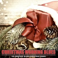 Christmas Morning Blues - 100 Greatest Blues Christmas Songs — сборник