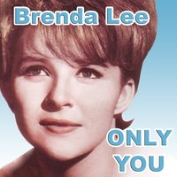 Only You — Brenda Lee