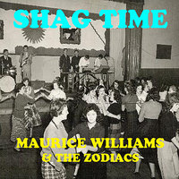 Shag Time — Maurice Williams & The Zodiacs
