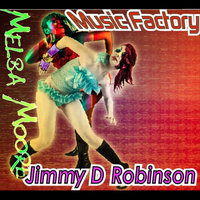 Music Factory (feat. Melba Moore) — Jimmy D Robinson