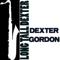 Long Tall Dexter — Dexter Gordon