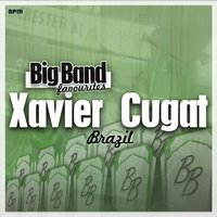 Brazil - Big Band Favourites — Xavier Cugat & His Orchestra