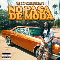 No Pasa de Moda - Single — Tego Calderón