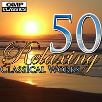 50 Relaxing Classical Works — сборник