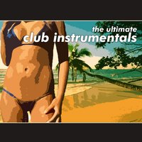 The Ultimate Club Instrumentals — сборник