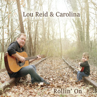 Rollin' On — Lou Reid & Carolina
