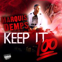 Keep It 100 — Marquis Demps