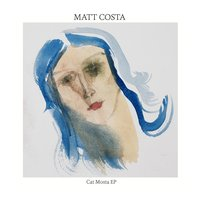 Cat Mosta EP — Matt Costa