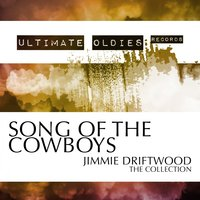 Ultimate Oldies: Song of the Cowboys — Jimmie Driftwood