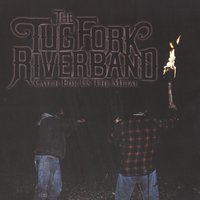 Catch For Us The Metal — The Tug Fork River Band