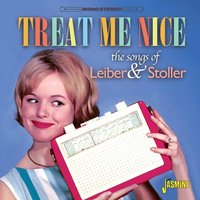 Treat Me Nice - The Songs of Jerry Leiber & Mike Stoller — сборник
