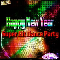 Happy New Year Super Hit Dance Party — сборник