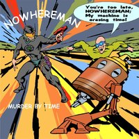 Murder By Time — Nowhereman