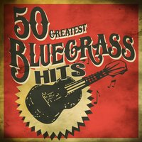 50 Greatest Bluegrass Hits — сборник