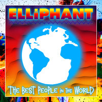 Best People In The World — Elliphant