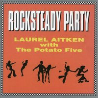 Rocksteady Party — Laurel Aitken with The Potato Five