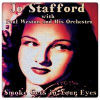 Smoke Gets in Your Eyes — Jo Stafford & Paul Weston and His Orchestra