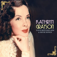Favourite Ballads & Movie Songs — Kathryn Grayson