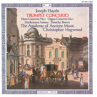 Haydn: Trumpet, Organ and Horn Concertos — Christopher Hogwood, The Academy of Ancient Music