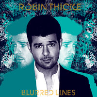 Blurred Lines — Robin Thicke