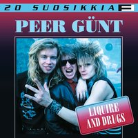20 Suosikkia / Liquire And Drugs — Peer Gunt