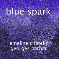 Blue Spark — Emeline Chatelin & Georges Barbar