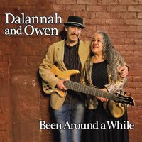 Been Around a While — Dalannah and Owen