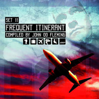 Set11: Frequent Itinerant - Compiled By: John 00 Fleming — сборник
