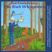 The Bird Whisperer — Red River Breeze