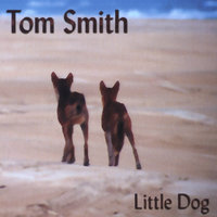 Little Dog — Tom Smith