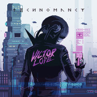 Technomancy — Victor Love