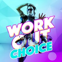 Work out Choice — Work Out Music