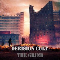 The Grind — The Derision Cult