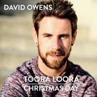 Toora Loora Christmas Day — David Owens