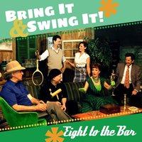 Bring It & Swing It! — Eight to the Bar