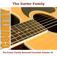 The Carter Family Selected Favorites Volume 10 — The Carter Family