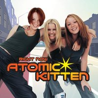 Right Now — Atomic Kitten
