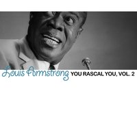 You Rascal You, Vol. 2 — Louis Armstrong