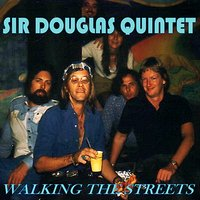 Walking the Streets — Sir Douglas Quintet