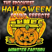 The Spookiest Halloween Sound Effects — Monster Factory