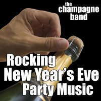 Rocking New Year's Eve Party Hits — The Champagne Band