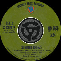Summer Breeze / East Of Ginger Trees — Seals and Crofts
