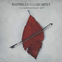 In a Sentimental Mood, Vol. 5 — Rastrelli Cello Quartet